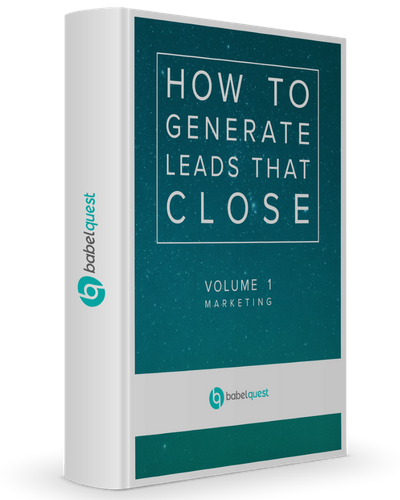 BabelQuest Generate Leads That Close Ebook 2018 Cover