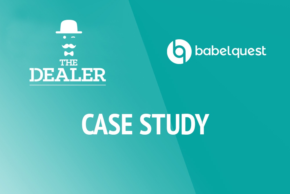 The Dealer and BabelQuest Case Study